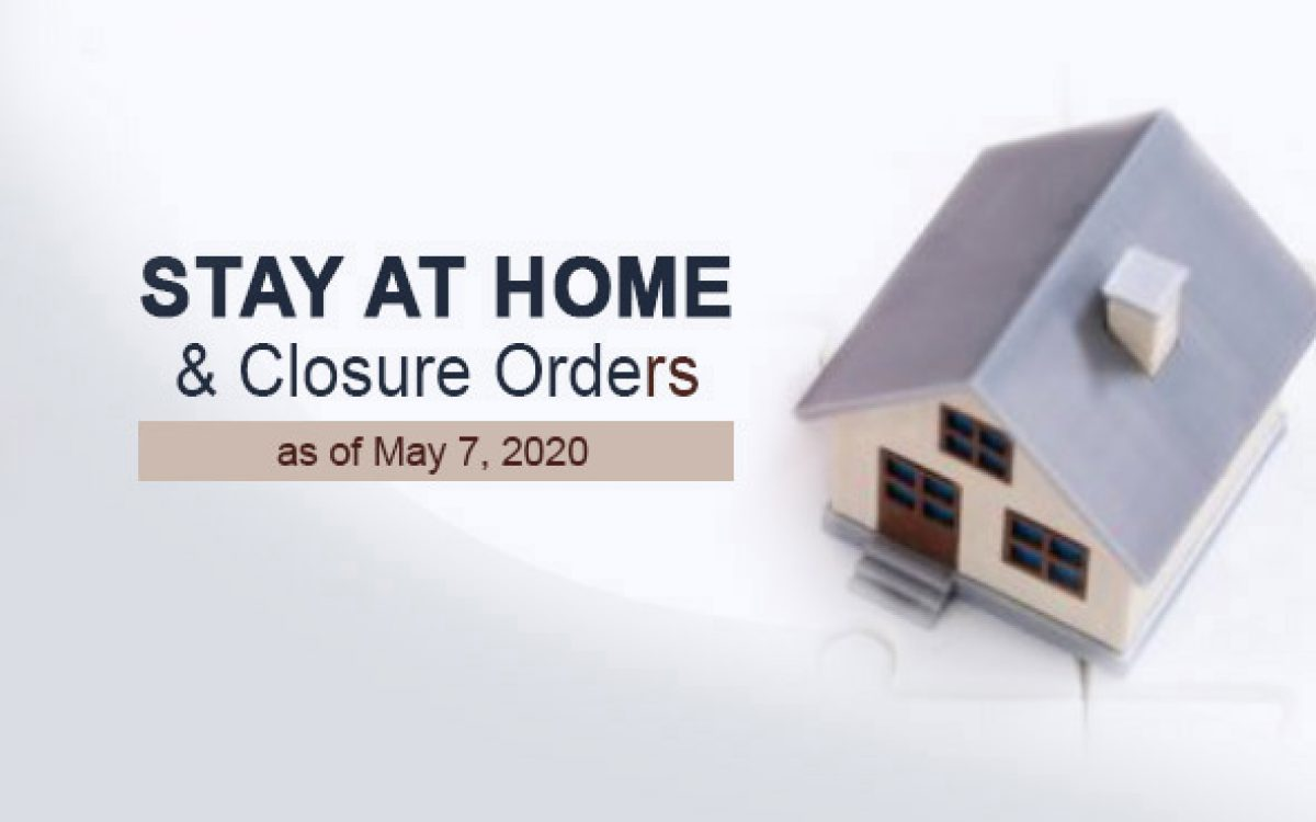 UPDATED Stay at Home and Closure Orders as of May 7 2020